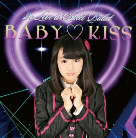 BABY KISS [初回生産限定盤 新城真衣ver][CD] / 2o Love to Sweet Bullet