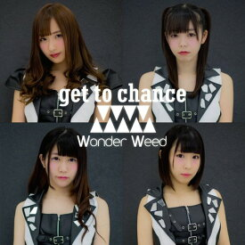 get to chance [A-Type][CD] / ワンダーウィード