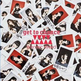 get to chance [C-Type][CD] / ワンダーウィード