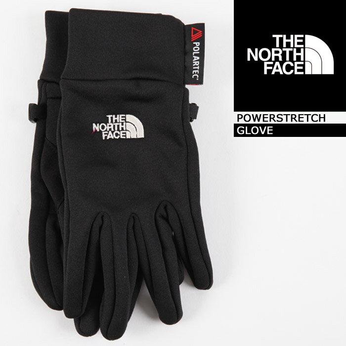 ノースフェイス THE NORTH FACE POWERSTRETCH GLOVE グローブ 手袋 ストレッチ 伸縮 インナーグローブ スノーボード ポーラテック