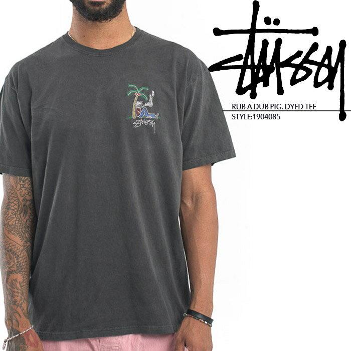 [あす楽]ステューシー RUB A DUB PIG. DYED TEE 1904085 刺繍 半袖Tシャツ Tシャツ ストリート サーフ スケートボード サーフィン