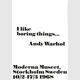【3980円以上で送料無料!】1968 アンディ・ウォーホル展 ポスター I like boring things 70x100cm モノクロ 北欧 スウェーデン
