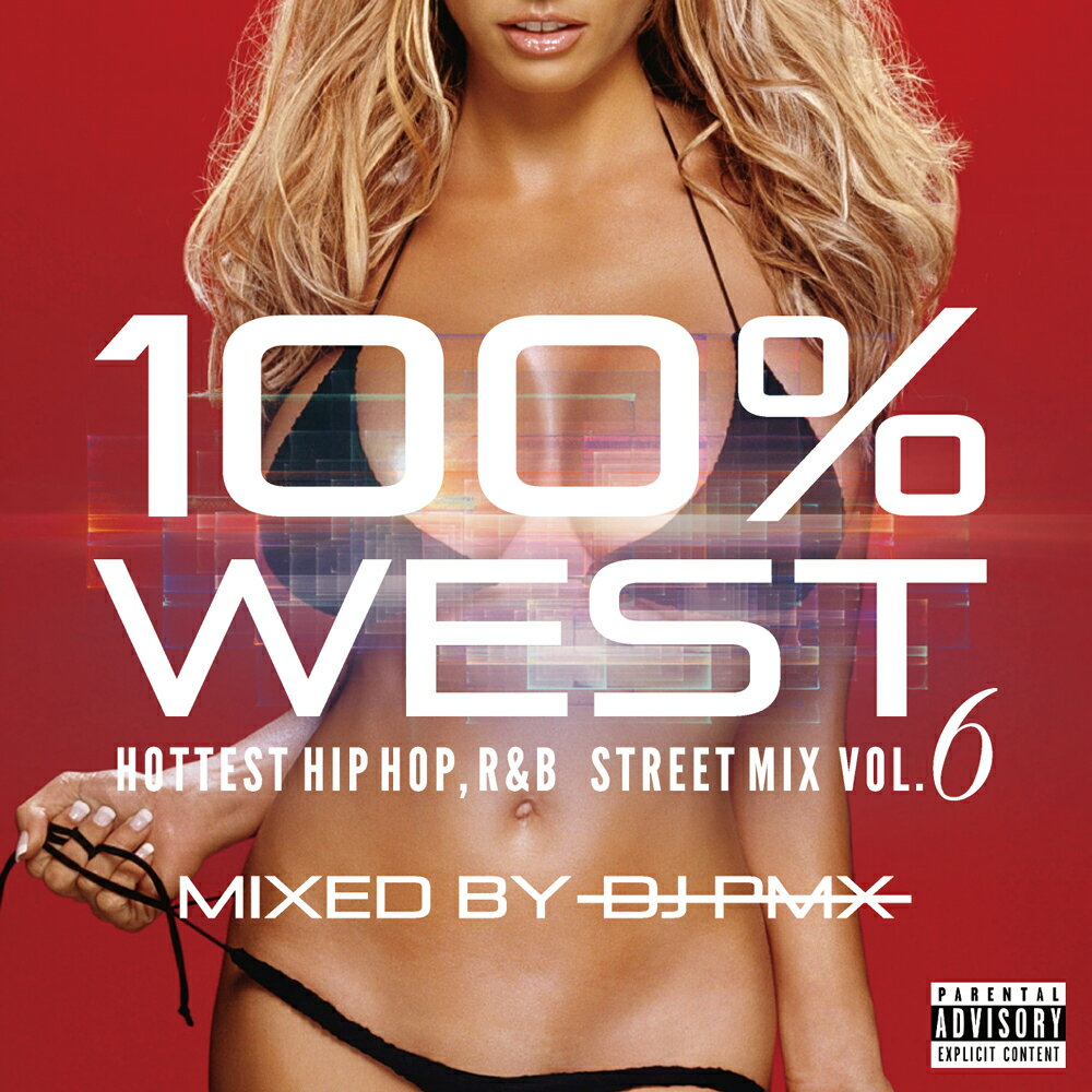 [2017SS/最新作/即日発送]100% WESTSTREET MIX Vol.6 HOTTEST HIPHOP,R&B Mixed by DJ PMX 全38曲収録