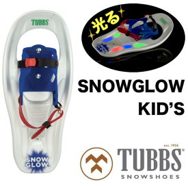 TUBBS タブス SNOWGROW KID'S スノーボード スノーシュー 子供用 ユース ジュニア 光る LED SNOWSHOES K2 [正規販売店]