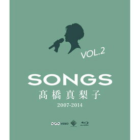 SONGS 高橋真梨子 2007-2014 Blu-ray vol.2   〜2011-2014〜