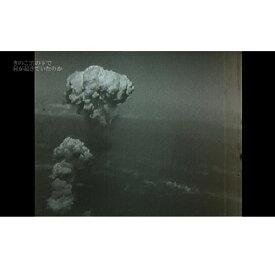 NHKスペシャル きのこ雲の下で何が起きていたのか