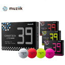 muziik CORTEO LITE 39 GOLF BALL ムジーク コルテオライト39 ゴルフボール 【1ダース】【飛ばせる軽量ボール】