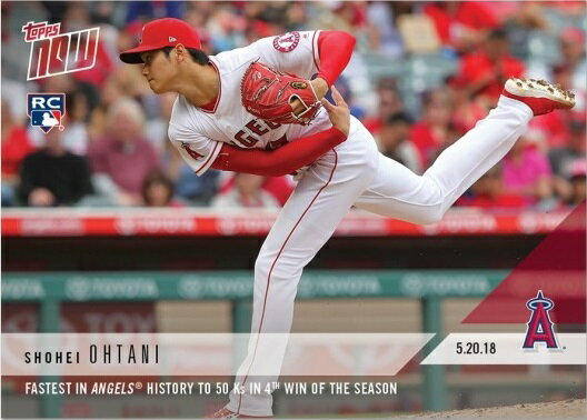 2018 TOPPS NOW #234 大谷翔平 FASTEST IN ANGELS HISTORY TO 50 KS IN 4TH WIN OF THE SEASON