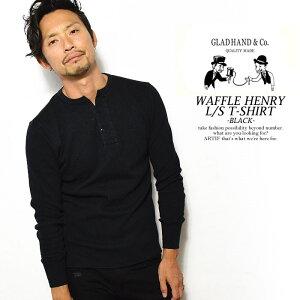 グラッドハンド GLAD HAND WAFFLE HENRY L/S T-SHIRT -BLACK- gladhand-11 レディース メンズ 秋 冬 Tシャツ 長袖 長袖Tシャツ ロンT パックT tシャツ ヘンリーネック ワッフル ブラック 黒 コットン 大きいサイ
