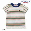 【セール30%OFF】ダブルB ミキハウス Double B by MIKIHOUSE EverydayDouble_Bボーダー半袖Tシャツ【メール便可】