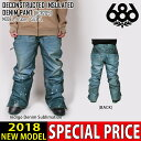 17-18 予約商品 686 SIX EIGHT SIX ウェア DECONSTRUCTED INSULATED DENIM PANT スノボ パンツ KCR2...