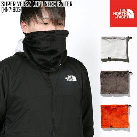 SALE セール ノースフェイス ネックウォーマー メンズ レディース SUPER VERSA LOFT NECK GAITER ネックゲイター アウトドアブランド NN71902