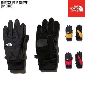 セール SALE ノースフェイス ヌプシ イーチップ グローブ NUPTSE ETIP GLOVE グローブ 手袋 NN61815 メンズ レディース