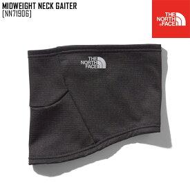 セール SALE ノースフェイス THE NORTH FACE NN71906 ミッドウェイト ネックゲイター MIDWEIGHT NECK GAITER ネックウォーマー メンズ レディース