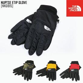 ノースフェイス THE NORTH FACE NN61815 ヌプシ イーチップ グローブ NUPTSE ETIP GLOVE 手袋 メンズ レディース