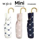 【wpc】折りたたみ傘 晴雨兼用傘 ribbon mini w.p.c ワールドパーティー