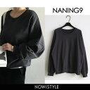 NANING9(ナンニング)ルーズフィットトレーナー【8/31up_go】韓国 韓国ファッション トレーナー 無地 ボリュームスリ…