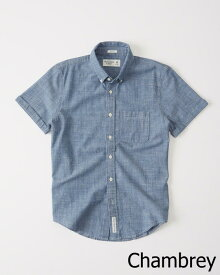 Abercrombie&Fitch (アバクロンビー&フィッチ) 半袖 シャンブレーシャツ (Short Sleeve Poplin Shirt) メンズ (Chambley) 新品