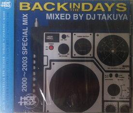 【セール】 DJ TAKUYA / BACK IN THE DAYS MIXCD 全48曲 CD クラブ ミュージック 湘南 HOT1192 HIPHOP R&B CLUB MIX 洋楽 音楽 ヒップホップ MUSIC ミックスCD ミックス 風魔 F.U.T.O. 風林火山 好きに♪