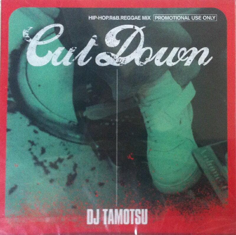 【セール】 DJ TAMOTSU / CUT DOWN 全24曲 パーティーミックス MIXCD CD 六本木 横浜 クラブ ミュージック HIPHOP R&B CLUB MIX 洋楽 音楽 ヒップホップ MUSIC ミックスCD ミックス 好きに♪