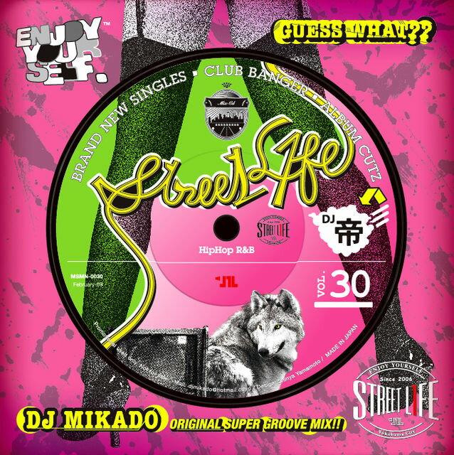 【セール】 DJミカド STREET L1FE Vol.30 DJ Mikado MIXCD DJ帝 ストリートライフ CD 全38曲 Street L1fe クラブ ミュージック HIPHOP CLUB 洋楽 音楽 ヒップホップ MUSIC ミックスCD ミックス 好きに♪