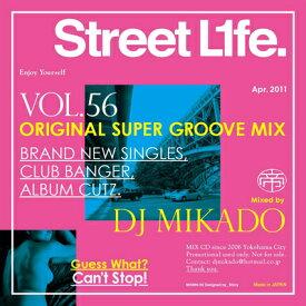 【セール】 DJミカド STREET L1FE Vol.56 DJ Mikado MIXCD DJ帝 ストリートライフ CD 全36曲 Street L1fe クラブ ミュージック HIPHOP CLUB 洋楽 音楽 ヒップホップ MUSIC ミックスCD ミックス 好きに♪