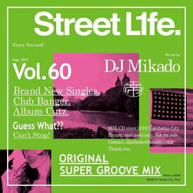 【セール】 DJミカド STREET L1FE Vol.60 DJ Mikado MIXCD DJ帝 ストリートライフ CD 全41曲 Street L1fe クラブ ミュージック HIPHOP CLUB 洋楽 音楽 ヒップホップ MUSIC ミックスCD ミックス 好きに♪