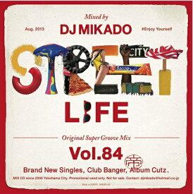 【セール】 DJミカド STREET L1FE Vol.84 DJ Mikado MIXCD DJ帝 ストリートライフ CD 全34曲 Street L1fe クラブ ミュージック HIPHOP CLUB 洋楽 音楽 ヒップホップ MUSIC ミックスCD ミックス 好きに♪