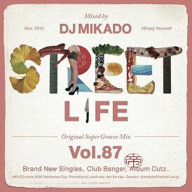 【セール】 DJミカド STREET L1FE Vol.87 DJ Mikado MIXCD DJ帝 ストリートライフ CD 全32曲 Street L1fe クラブ ミュージック HIPHOP CLUB 洋楽 音楽 ヒップホップ MUSIC ミックスCD ミックス 好きに♪