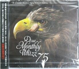 【セール】 DJUE / Monthly Whizz VOL.75 MIXCD DJ UE CD 全34曲 DJウエ クラブ ミュージック HIPHOP R&B CLUB MIX 洋楽 音楽 ヒップホップ MUSIC ミックスCD ミックス 好きに♪