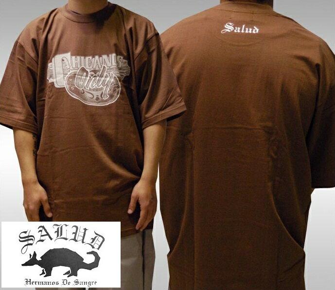 SALUD サルー メンズ Tシャツ ブラウン CHICANO Only ストリート ローライダー チカーノ ファッション ウェアー LA カジュアル スタイル ブランド ダックテイルズ シャネルズ ラッツ&スター クールス HIPHOP ヒップホップ B系 服 大きいサイズ セール 2L 2XL 3L 3XL 4L