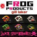 FROG PRODUCTS/ フロッグ プロダクツ 【Gill Laker/ギルレイカー】荒井謙太 トップ道 トイズ フロッグ プロダクツ