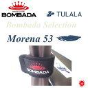 BOMBADA AGUA / ボンバダ アグア 【 Morena53 / モレーナ53 】ボンバダセレクション teru Tulala ツララ ボンバダテル