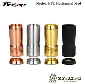 モクモクチャンスの日 Timesvape Notion MTL Mechanical Mod/ノーション/タイムスベイプ/ハイブリットメカニカル 本体 mod ベイプ 電子タバコ vape メカニカルチューブ 18350 [Z-27]