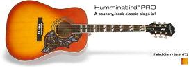 Epiphone エピフォン Limited Edition Hummingbird PRO FC エレアコ(Faded Cherry Burst) ハミングバード エレアコ 1点入荷済み