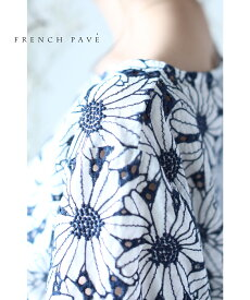 (M〜L対応) 【再入荷♪2月16日12時&22時より】「FRENCH PAVE」心奪われる美。連なる花のブラウストップス