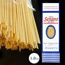 Setaro セタロ スパゲッティ 1.8mm 500g 奇跡のパスタ