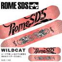 送料無料 スノーボード 板 ROME SDS ローム WILDCAT レディース スノー ボード スノボ ハイブリッドキャンバー フリー…