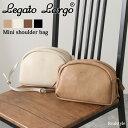 Legato Largo レガートラルゴ Lineare ミニショルダーバッグ レディース バッグ 斜めがけ 斜め掛け 大人 小さめ ブランド 軽量 軽い かわいい おしゃれ ミニバッグ ハーフムーン 半月型