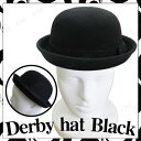あす楽対応 ダービーハット 黒 ハロウィン 衣装 プチ仮装 変装グッズ コスプレ パーティーグッズ 帽子 ぼうし キャップ かぶりもの ボーラーハット 山高帽