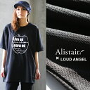 【全国一律送料324円】ALISTAIR×LOUD ANGEL[アリステア×ラウドエンジェル]半袖 Tシャツ ビッグ ビッグシルエット 【…
