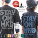 Tシャツ 半袖 ティーシャツ プリントT クルーネック 配色 STAY ON HKD バックプリント 綿100% 5.6オンス 生地しっかり 丸胴 メンズ レ…