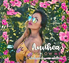 【ハワイアン CD】 Follow Me / Anuhea (フォロー・ミー / アヌヘア) Deluxe Hawaii Edition 【メール便可】[輸入盤]