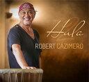 【ハワイアン CD】 Hula 2 / Robert Cazimero (フラ2/ロバート・カジメロ) 【メール便可】[輸入盤]