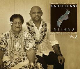 【ハワイアン CD】 Music For The Hawaiian Islands 2: Niihau / Kahelelani Niihau / Kuana Torres Kahele カヘラニ・ニイハウ 【メール便可】[輸入盤] cdvd-cd