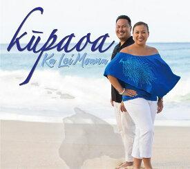 【ハワイアン CD】 Ka Lei Moana / Kupaoa (カ レイ モアナ/クーパオア) 【メール便可】[輸入盤]