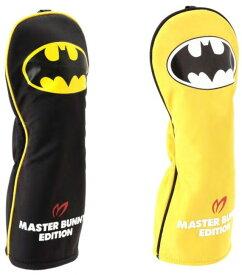 【NEW】MASTER BUNNY EDITION × BATMAN SPECIAL マスターバニー×バットマンシリーズ ヘッドカバーフェアウェイウッド用キャットハンドモデル758-0184013/19D【BATMAN】