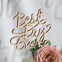【ケーキトッパー】ケーキトッパー メッセージタイプ Best Day Ever -ベストデイエバー-(結婚式 ウェディング 披露宴 …