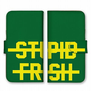 スマホケース 全機種対応 アンドロイド ケース 手帳型 STUPID FRESH 元気のよいバカ ロゴ 英字 英語 シンプル グリーン イエロー 緑色 黄色 かっこいい カードホルダー付き カード収納 合皮 合成