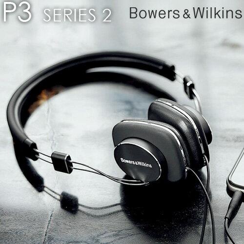 送料無料 B&W ヘッドフォン ヘッドホン Apple iPhone対応【あす楽14時まで】 Bowers & Wilkins P3 Series 2 P3S2軽量 コンパクト Apple公認リモコンマイク バウワース&ウィルキンス 高音質 有線 おしゃれ◇【smtb-F】 F